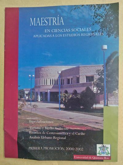 Convocatoria del primer Programa de Maestría en la Uqroo en 1999 (reconocido por Conacyt en el 2000).